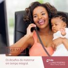 MATERNAR EM TEMPO INTEGRAL: OS DESAFIOS DA LIBERDADE FEMININA